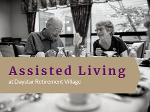 Learn more about Assisted Living at Daystar Retirement Village
